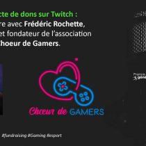 Collecte de dons sur Twitch – rencontre avec Choeur de Gamers